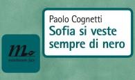 """IL LIBRO. """"Io voglio essere felice adesso"""". Questa è la frase sul retro di copertina del libro di Paolo Cognetti , """"Sofia si veste sempre..."""